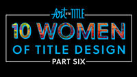 10 Women of Title Design – Part Six