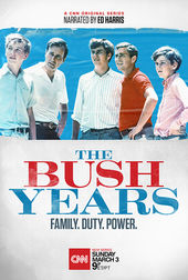 The Bush Years: Family, Duty, Power