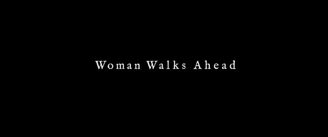 IMAGE: Woman Walks Ahead end title card