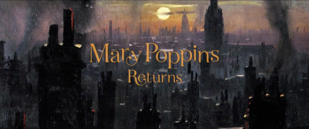 Mary Poppins Returns 2018 Art Of The Title